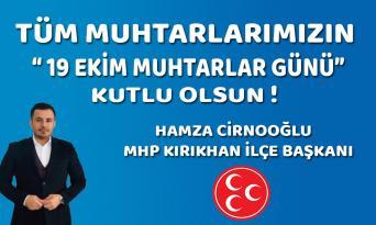"""CİRNOOĞLU """"MUHTARLAR DEMOKRASİMİZİN TEMEL TAŞIDIR"""""""