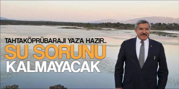 TAHTAKÖPRÜBARAJI YAZ'A HAZIR.. SU SORUNU OLMAYACAK..