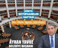 """AYHAN YAVUZ """"KÜTÜPHANELER HAFTASININ 56.YILINI KUTLUYORUZ"""""""