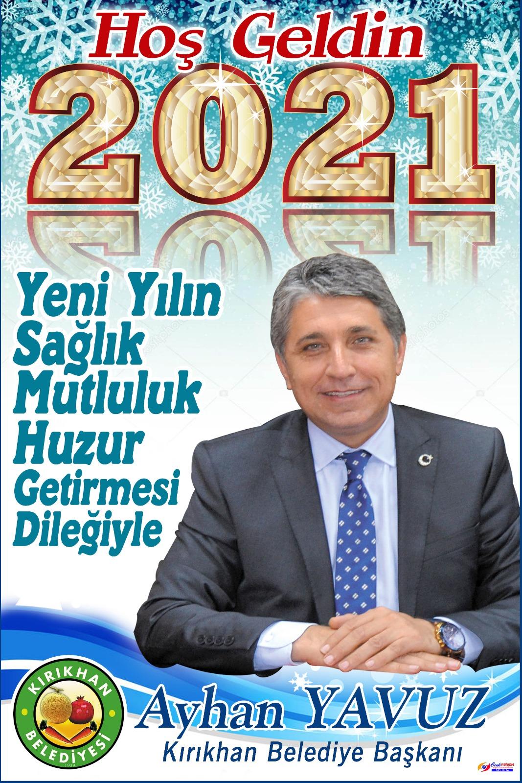 """BAŞKAN YAVUZ; """"2021 YILI MİLLETİMİZE VE TÜM İNSANLIK ALEMİNE HAYIRLAR GETİRSİN"""""""