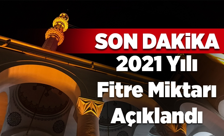2021 YILI FİTRE MİKTARI BELLİ OLDU